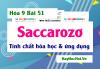 Saccarozơ trạng thái tự nhiên, Tính chất hóa học và Ứng dụng của Saccarozơ - Hóa 9 bài 51